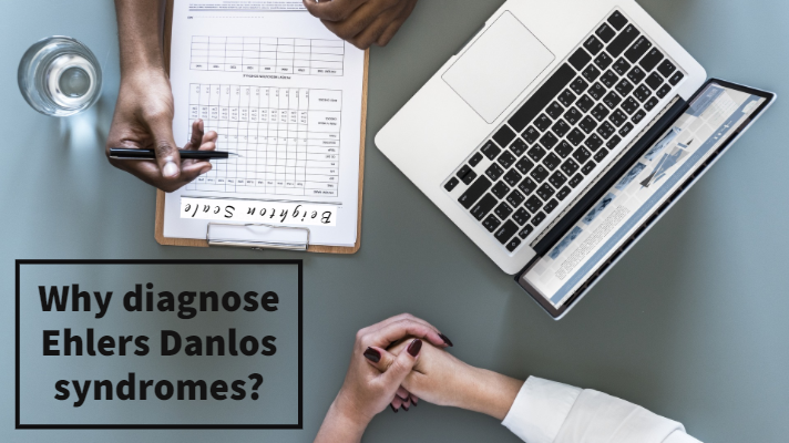 Why diagnose Ehlers Danlos syndromes?